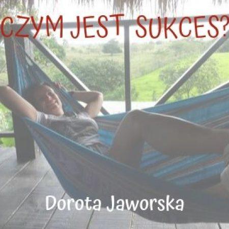 czym-jest-dla-mnie-sukces-Dorota-Jaworska